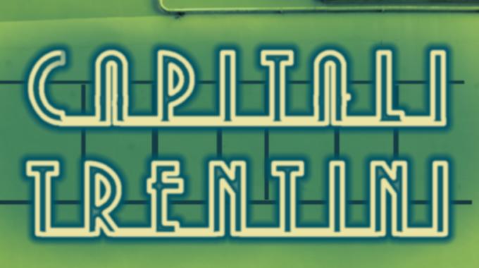 Capitali Trentini (rassegna Culturale)